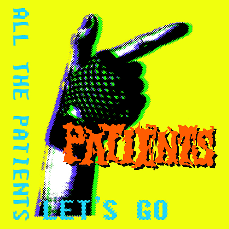 PATiENTS _ All The Patients Let's Go (2007)